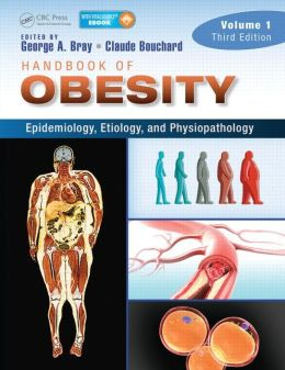 Handbook of Obesity -- Volume 1: Epidemiology, Etiology, and Physiopathology, Fourth Edition