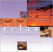 Relax: A Practical Guide to Stress-Free Living (Guide for Life Series)