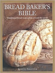 The Bread Baker's Bible