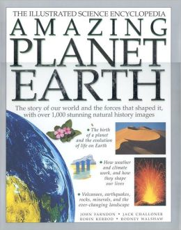 Amazing Planet Earth: The Illustrated Science Encycloedia