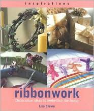 Ribbonwork: Decorative Ideas to Embellish the Home