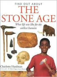 The Stone Age: What Life Was Like For The Earliest Humans