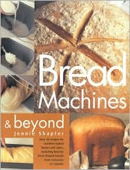 Bread Machine and Beyond