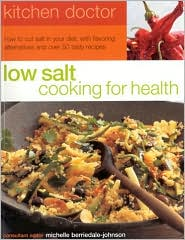 Low Salt: Cooking for Health (Kitchen Doctor Series)