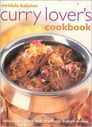 Curry Lover's Cookbook: Deliciously Spicy and Aromatic Indian Dishes