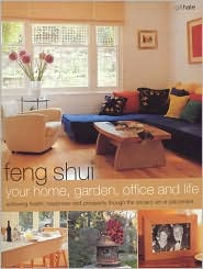 Feng Shui: Your Home, Garden, Office and Life