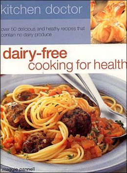 Dairy Free Cooking for Health (Kitchen Doctor Series)