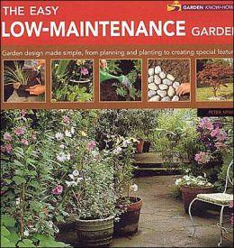 Easy Low-Maintenance Garden (Garden Know-How Series)