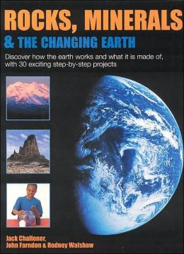 Rocks, Minerals and the Changing Earth