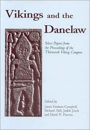 Vikings and the Danelaw: Papers from the Proceedings of the Thirteenth Viking Congress,Nottingham and York,21st-30th August 1997