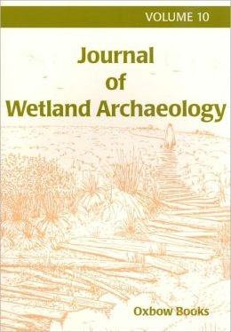 Journal of Wetland Archaeoloy 10 (2010)