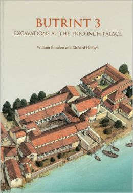 Butrint 3: Excavations at the Triconch Palace