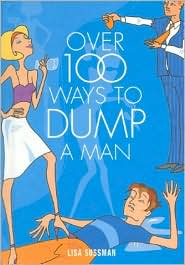 Over 100 Ways To Dump A Man