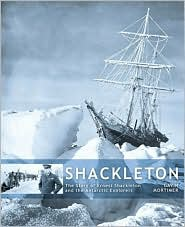 The Story of Ernest Shackleton and the Antarctic Explorers