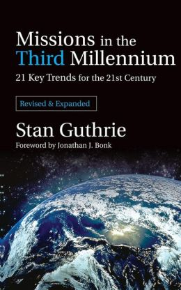 Missions in the Third Millennium: 21 Key Trends for the 21St Century Revised Ed.