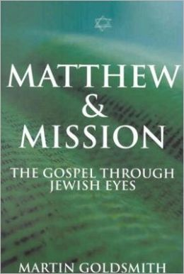 Matthew and Mission: The Gospel Through Jewish Eyes