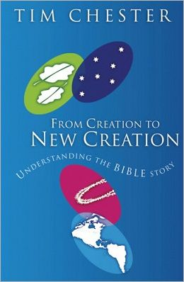 From Creation to New Creation: Understanding the Bible Story