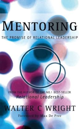 Mentoring: The Promise of Relational Leadership