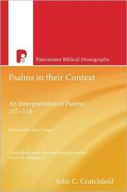 Psalms in their Context: An Interpretation of Pslams 107 - 118