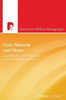 God, Pharoah and Moses / P.b.m: Explaining the Lord's Actions in the Exodus Plagues Narrative