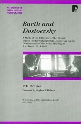 Barth and Dostoevsky: A Study of the Influence of Fyodor Dostoevsky on the Development of Karl Barth, 1915 - 1922