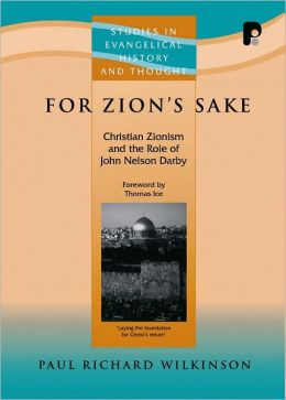 For Zion's Sake: Christian Zionism and the Role of John Nelson Darby