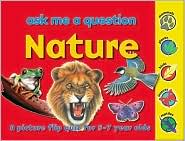 Nature (Ask Me A Question Series): A Picture Flip Quiz for 5-7 Year Olds