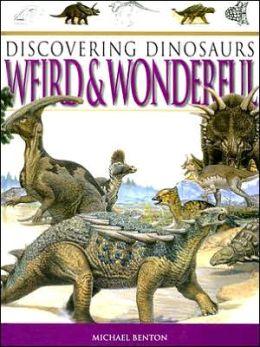 Discovering Dinosaurs Weird & Wonderful