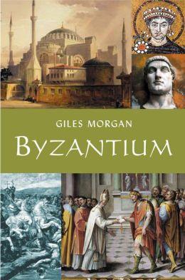 Byzantium: Capital of an Ancient Empire