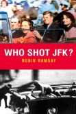 Book Cover Image. Title: Who Shot JFK?, Author: Robin  Ramsay
