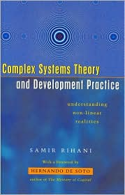 Complex Systems Theory and Development Practice: Understanding Non-Linear Realities