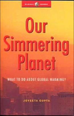Our Simmering Planet: What to Do about Global Warming?