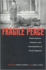 Fragile Peace: State Failure, Violence and Development in Crisis Regions