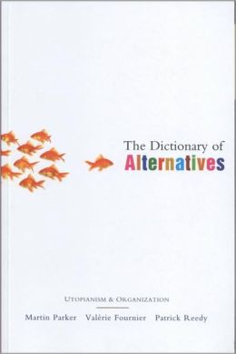 Dictionary of Alternatives: Utopianism and Organization