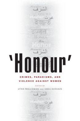 'Honour': Crimes, Paradigms, and Violence Against Women
