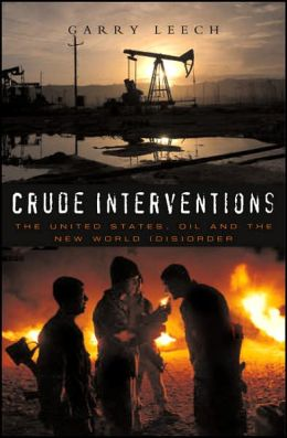 Crude Interventions: The United States, Oil and the New World (Dis) Order