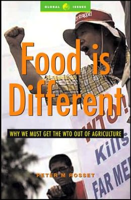 Food Is Different: Why the WTO Should Get out of Agriculture (Global Issues in a Changing World Series)