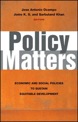 Policy Matters: Economic and Social Policies to Sustain Equitable Development