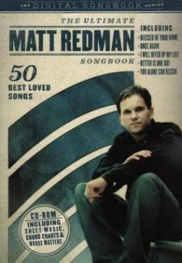 The Ultimate Matt Redman Songbook: 50 Best Loved Songs