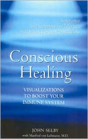Conscious Healing: Visualizations to Boost Your Immune System