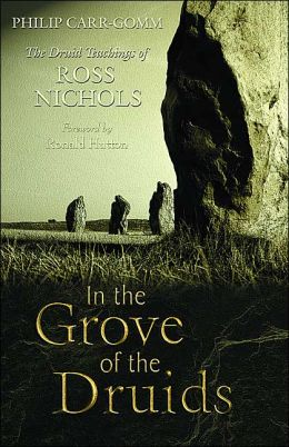 In the Grove of the Druids: The Druid Teachings of Ross Nichols
