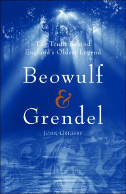 Beowulf & Grendel: The Truth Behind England's Oldest Legend