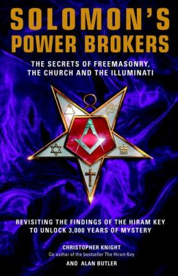 Solomon's Power Brokers: The Secrets of Freemasonry, the Church, and the Illuminati