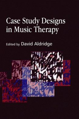 CASE STUDY DESIGNS IN MUSIC THERAP
