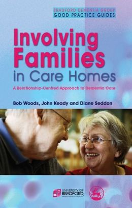 Involving Families in Care Homes: A Relationship-Centred Approach to Dementia Care