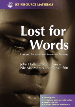 LOST FOR WORDS: LOSS & BEREAVEMENT