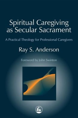 Spiritual Caregiving as Secular Sacrament