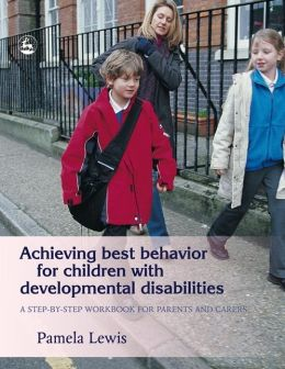 Achieving Best Behavior for Children with Developmental Disabilities