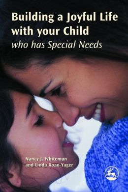 Building a Joyful Life with your Child who has Special Needs