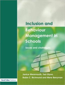 Inclusion and Behaviour Management in Schools: Issues and Challenges